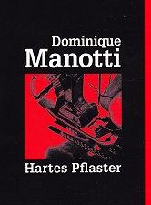 dominique_manotti_hartes_pflaster